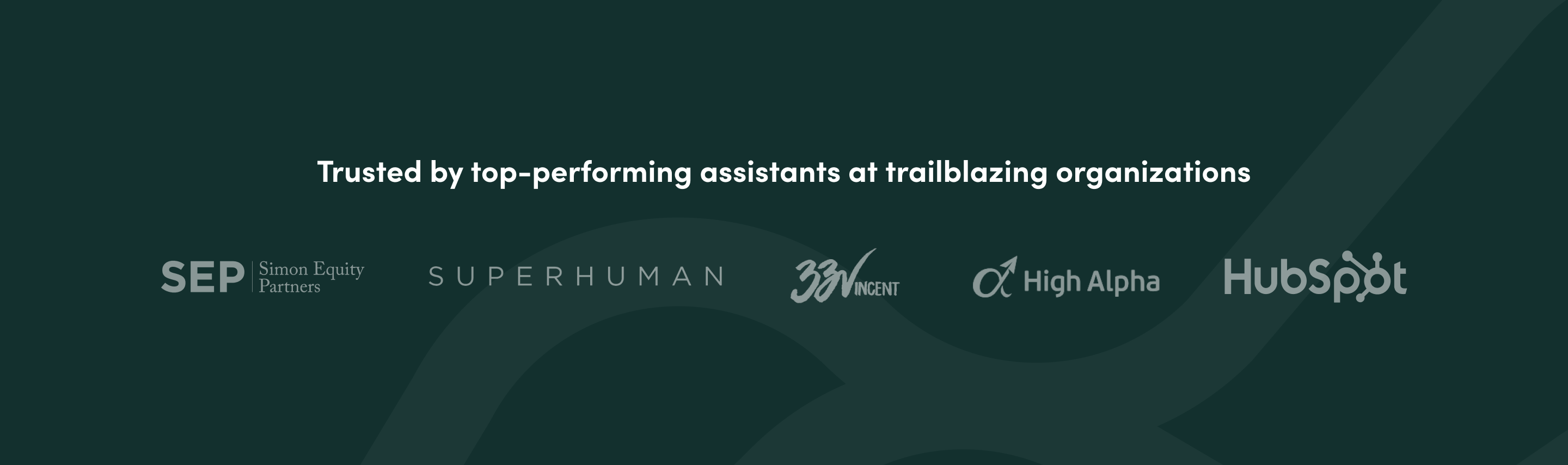 Trusted by top-performing assistants at trailblazing organizations